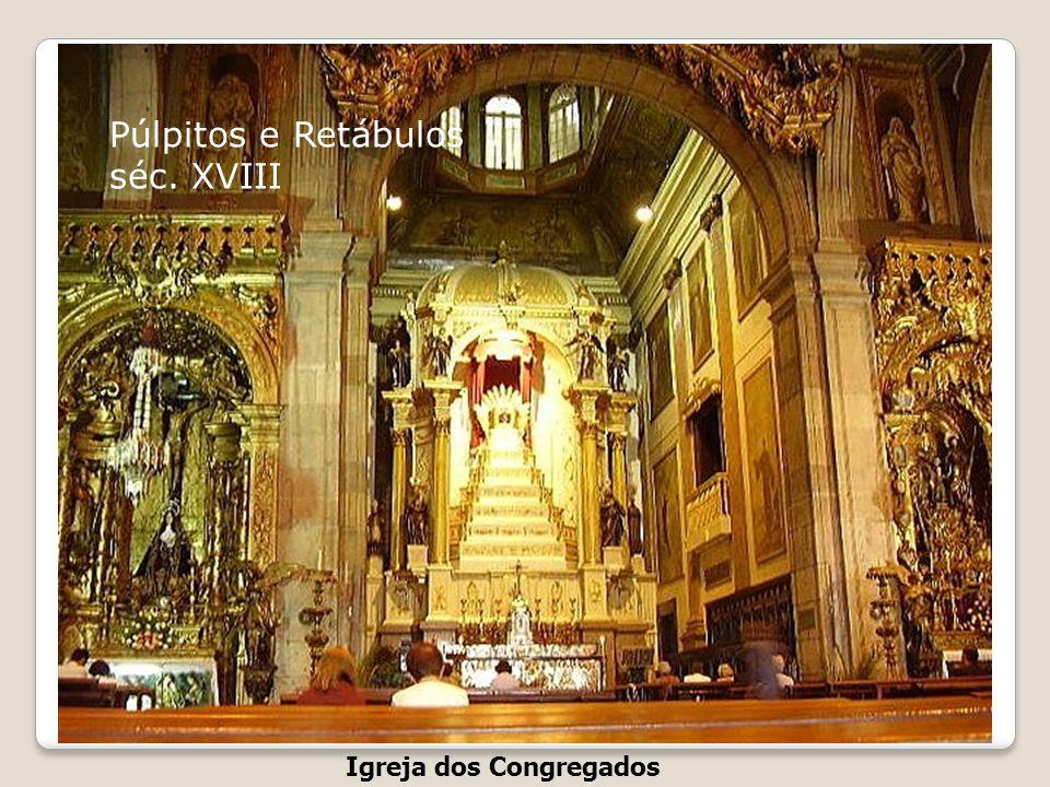 Igreja dos Congregados Praça Almeida Garrett A Igreja dos Congregados foi inaugurada a 8 de Dezembro de 1680 e pertencia à Congregação de Filipe de Né