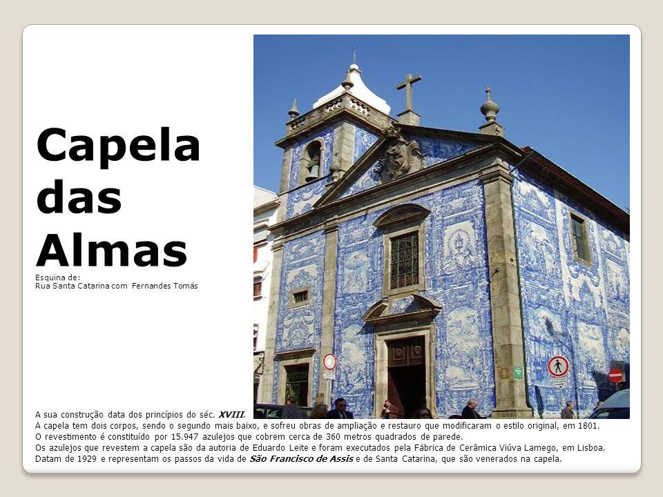 Capela das Almas A sua construção data dos princípios do séc.