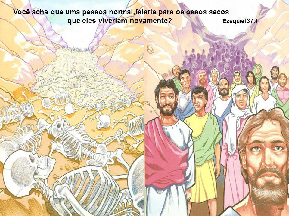 Você acha que uma pessoa normal,pegaria dezenas de potes vazios e esperaria que os mesmos fossem encher de azeite? 2 Reis 4:1-7