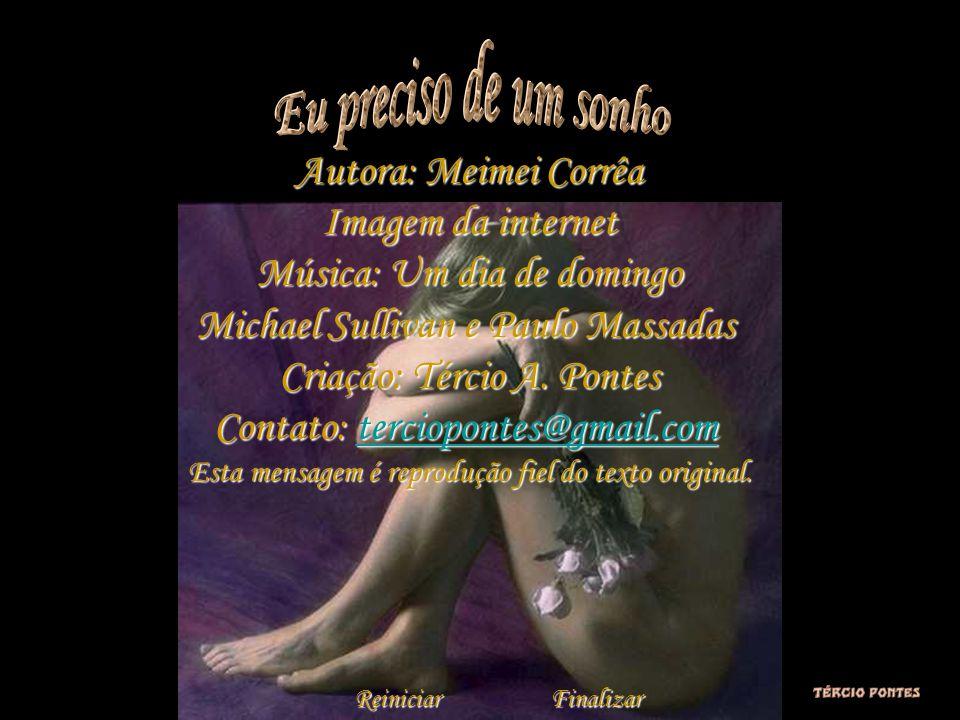 Autora: Meimei Corrêa Imagem da internet Música: Um dia de domingo Michael Sullivan e Paulo Massadas Criação: Tércio A.