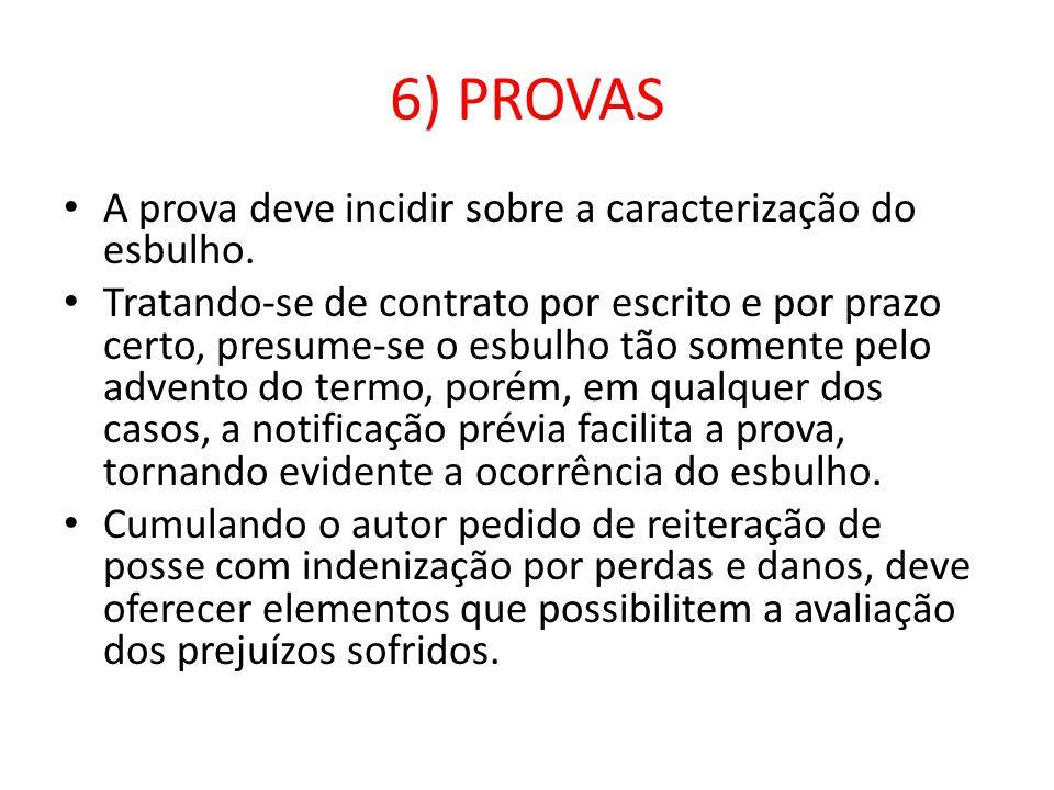 7) VALOR DA CAUSA O valor da causa deve ser equivalente ao do bem objeto em litígio.