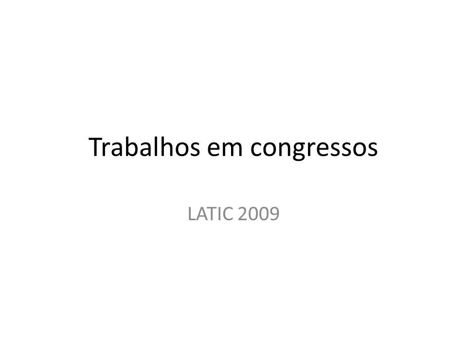 Trabalhos em congressos LATIC 2009