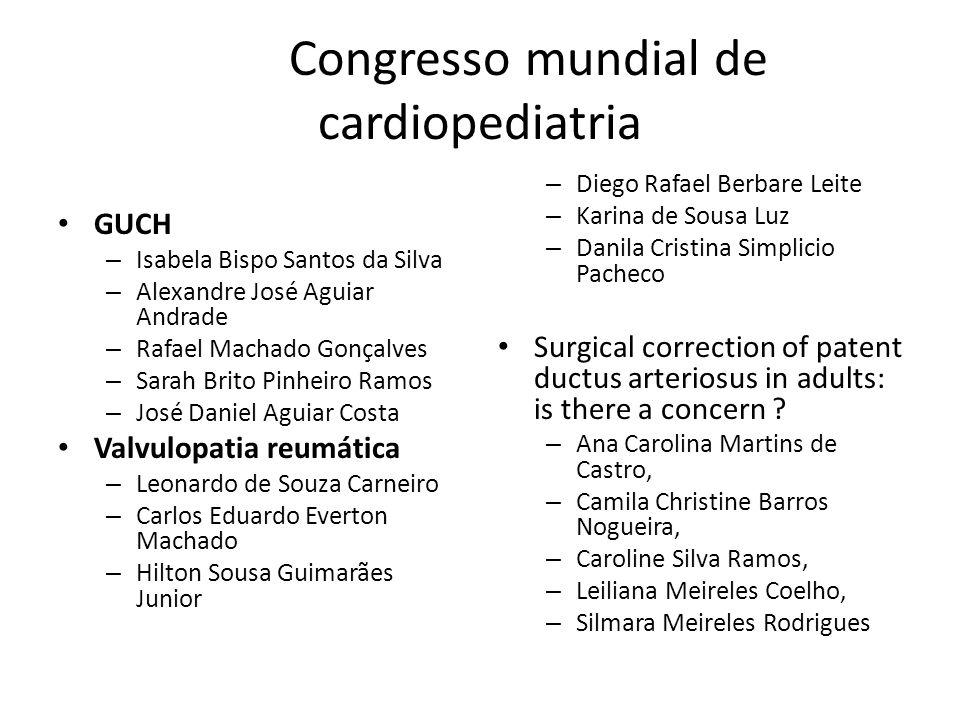 Congresso mundial de cardiopediatria GUCH – Isabela Bispo Santos da Silva – Alexandre José Aguiar Andrade – Rafael Machado Gonçalves – Sarah Brito Pin