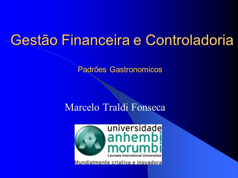 Gestão Financeira e Controladoria Marcelo Traldi Fonseca Padrões Gastronomicos