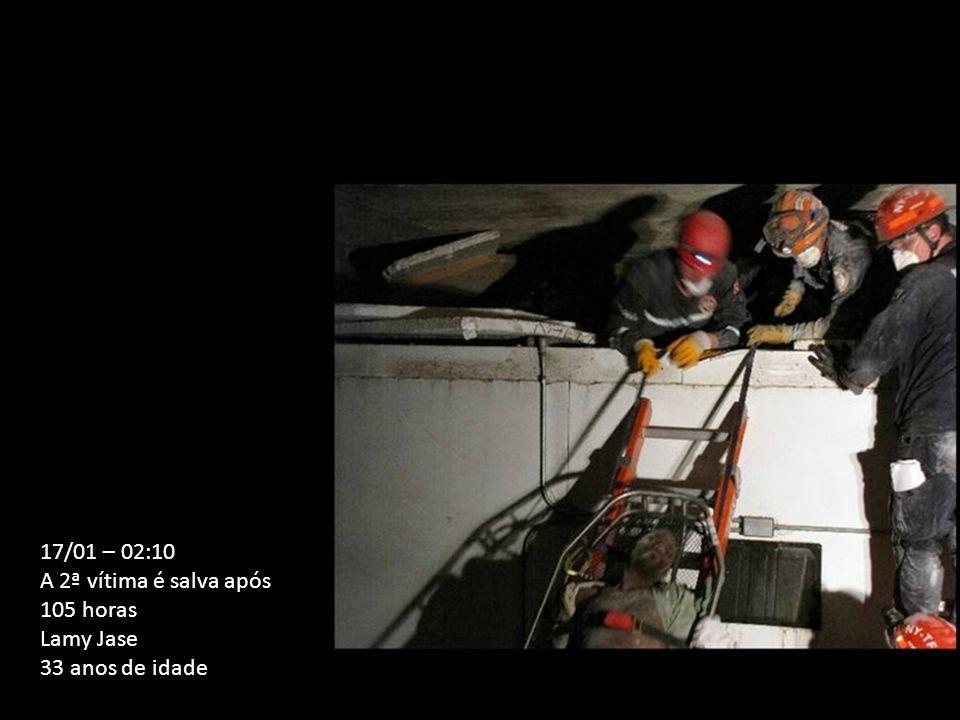 17/01 – 02:10 A 2ª vítima é salva após 105 horas Lamy Jase 33 anos de idade