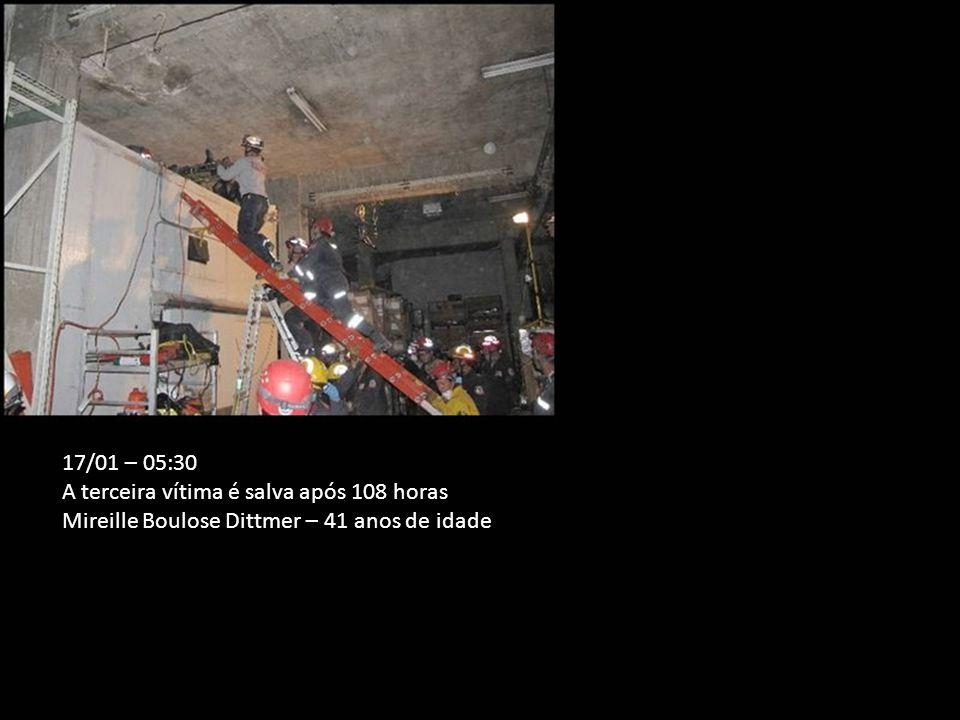 17/01 – 05:30 A terceira vítima é salva após 108 horas Mireille Boulose Dittmer – 41 anos de idade