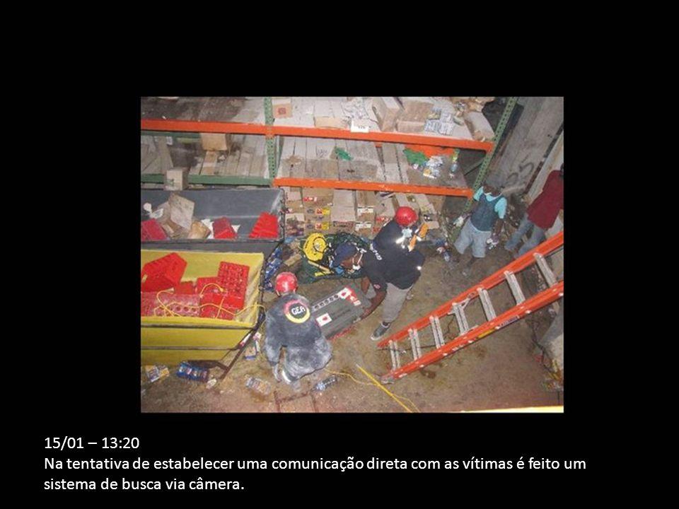 15/01 – 13:20 Na tentativa de estabelecer uma comunicação direta com as vítimas é feito um sistema de busca via câmera.