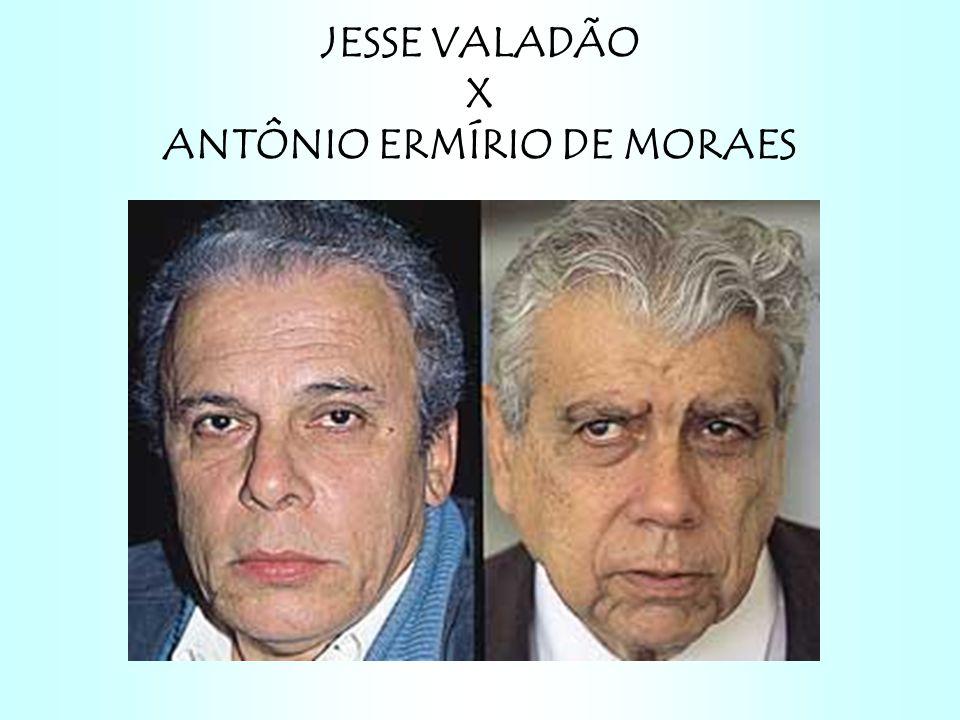 JESSE VALADÃO X ANTÔNIO ERMÍRIO DE MORAES