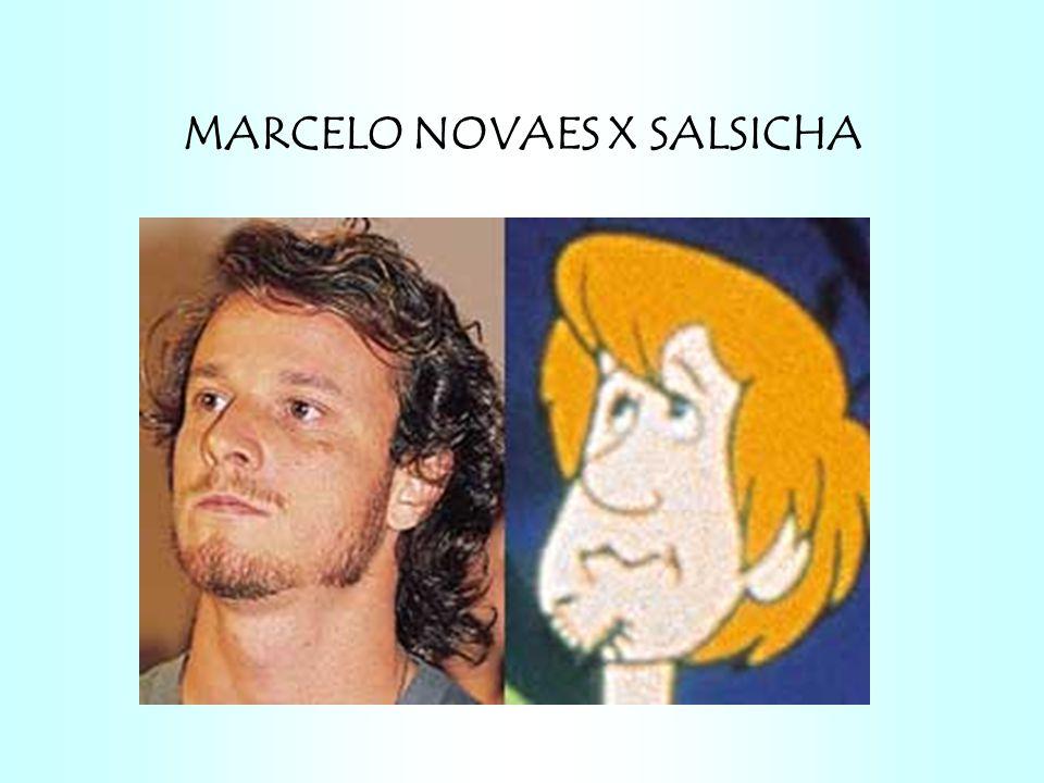 MARCELO NOVAES X SALSICHA