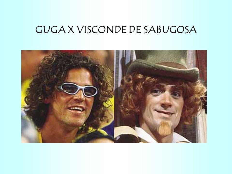 GUGA X VISCONDE DE SABUGOSA