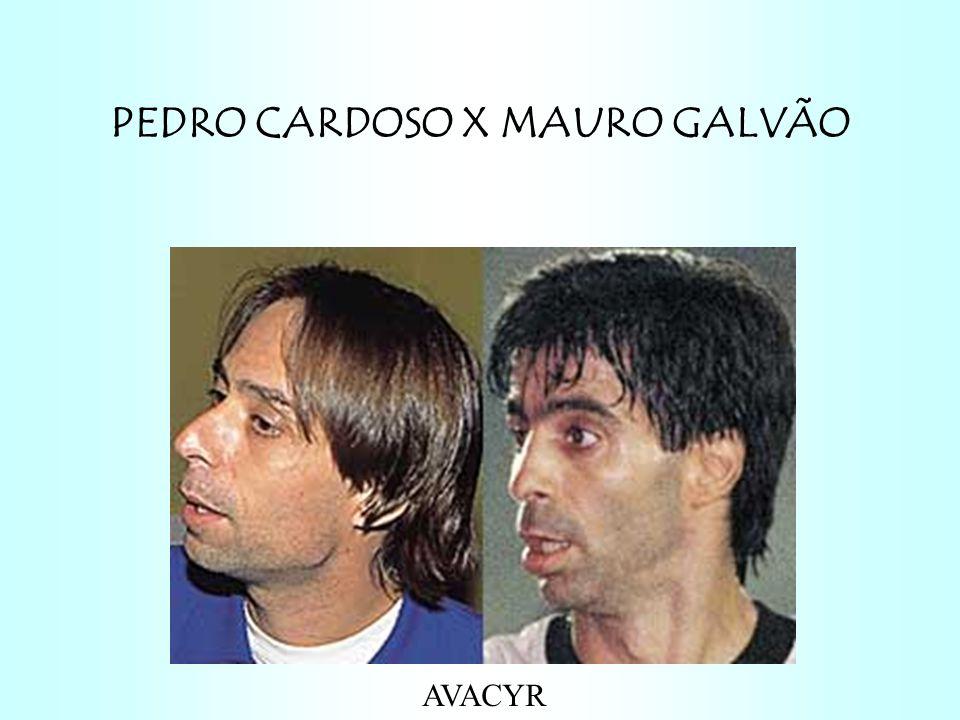 PEDRO CARDOSO X MAURO GALVÃO AVACYR
