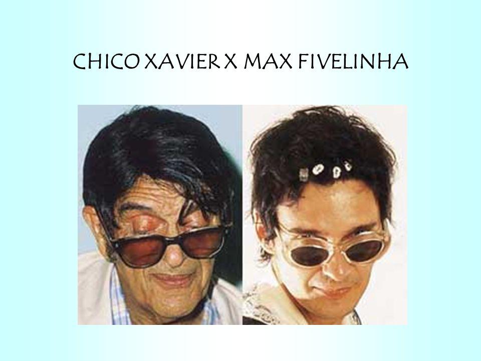 CHICO XAVIER X MAX FIVELINHA