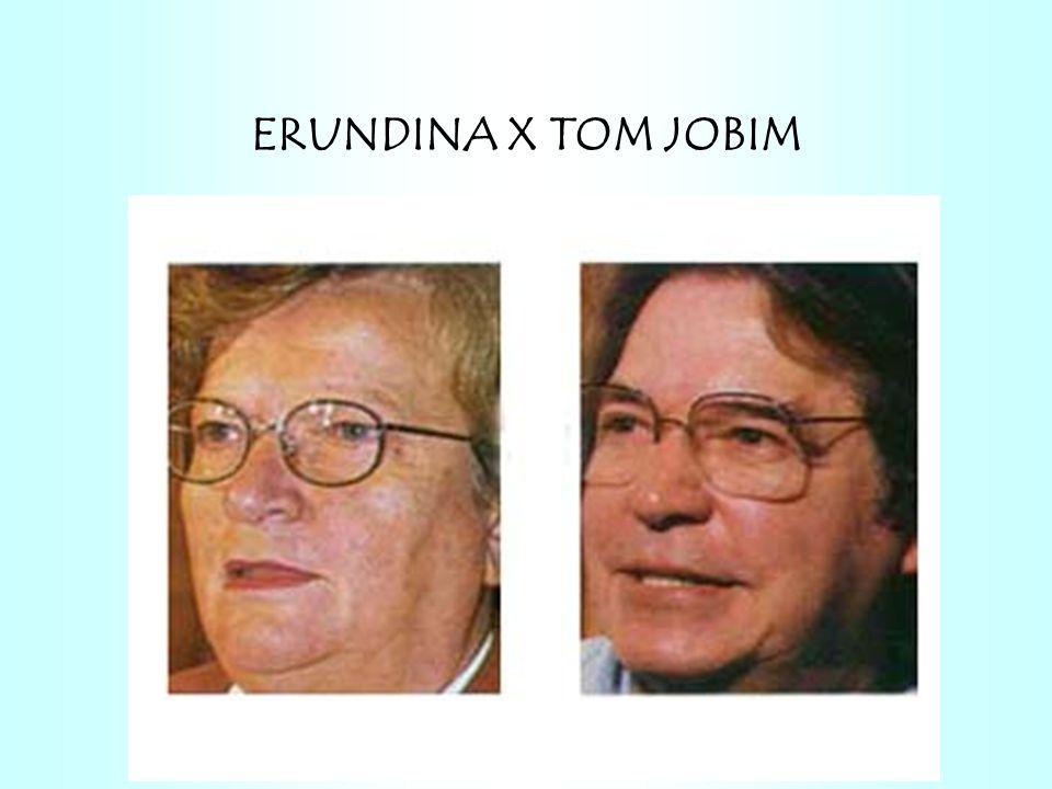 ERUNDINA X TOM JOBIM
