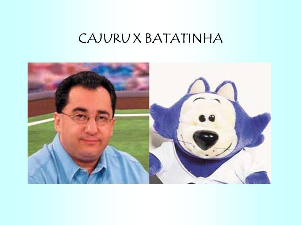 CAJURU X BATATINHA