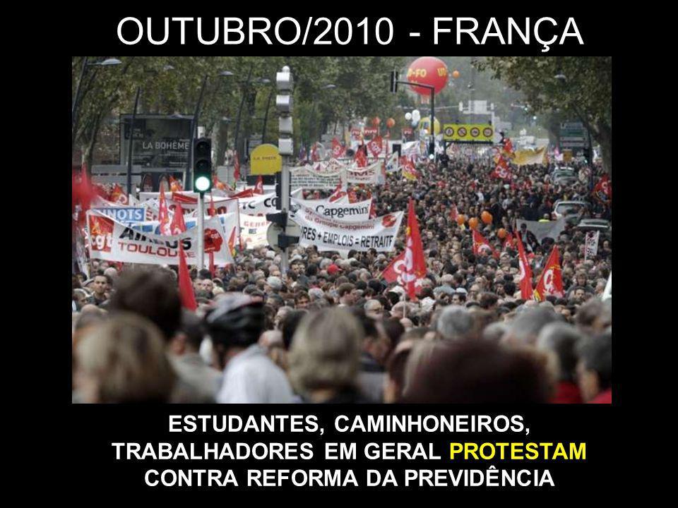 OUTUBRO/2010 - FRANÇA ESTUDANTES, CAMINHONEIROS, TRABALHADORES EM GERAL PROTESTAM CONTRA REFORMA DA PREVIDÊNCIA