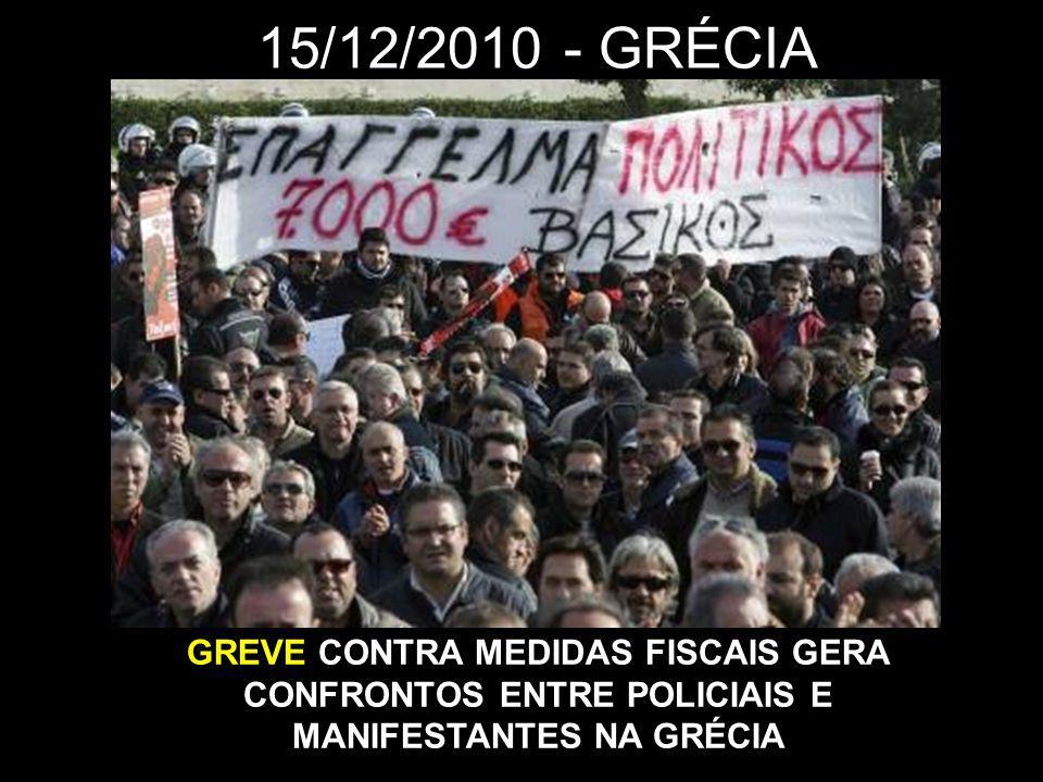 15/12/2010 - GRÉCIA GREVE CONTRA MEDIDAS FISCAIS GERA CONFRONTOS ENTRE POLICIAIS E MANIFESTANTES NA GRÉCIA