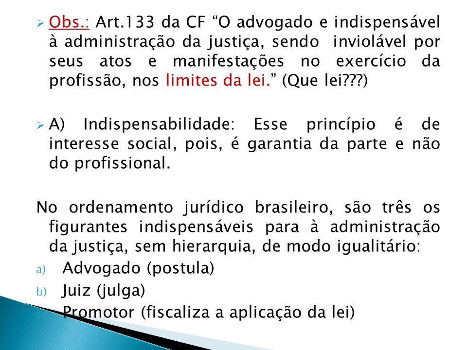Art.2º § 1º No seu ministério privado, o advogado presta serviço público e exerce função social.