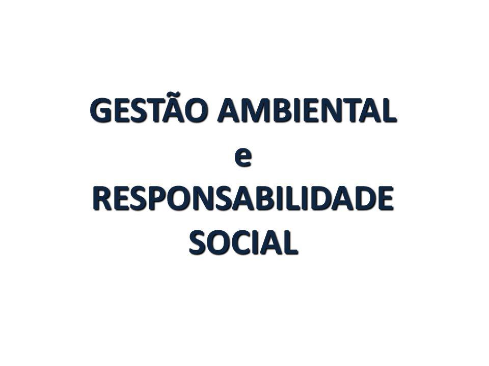 GESTÃO AMBIENTAL e RESPONSABILIDADE SOCIAL