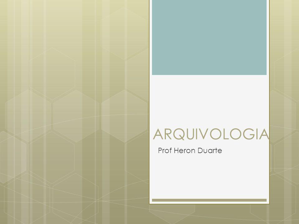 ARQUIVOLOGIA Prof Heron Duarte