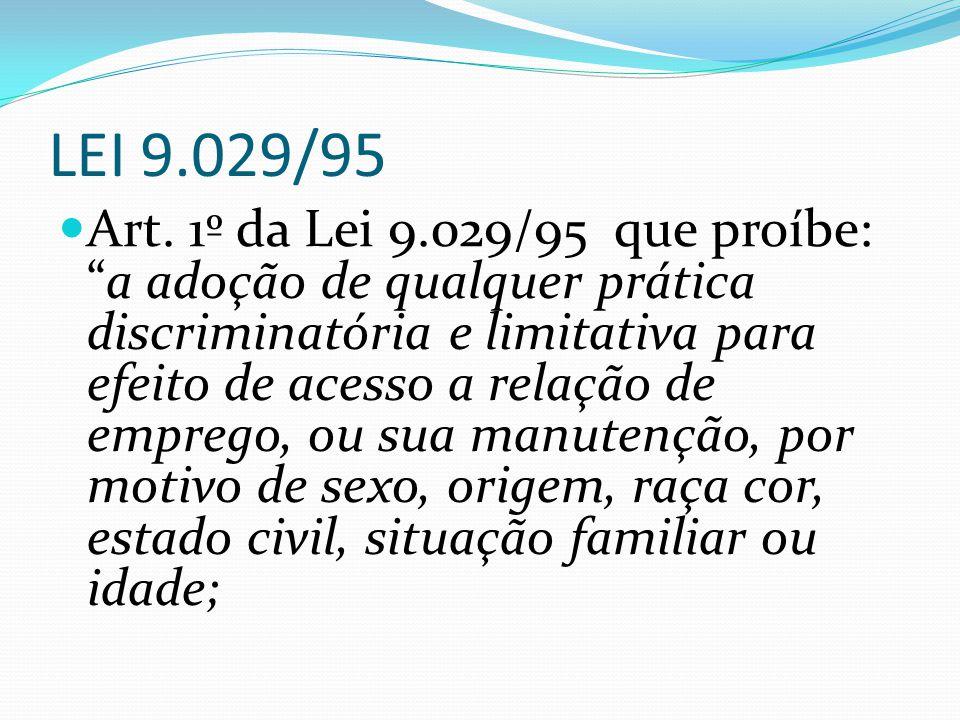 LEI 9.029/95 Art.