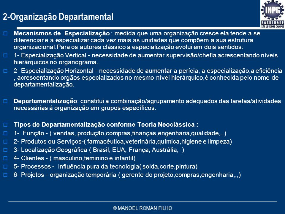 ® MANOEL ROMAN FILHO 1- 0rganização empresarial consiste em um conjunto de encargos funcionais e hierárquicos, orientados para o objetivo econômico de