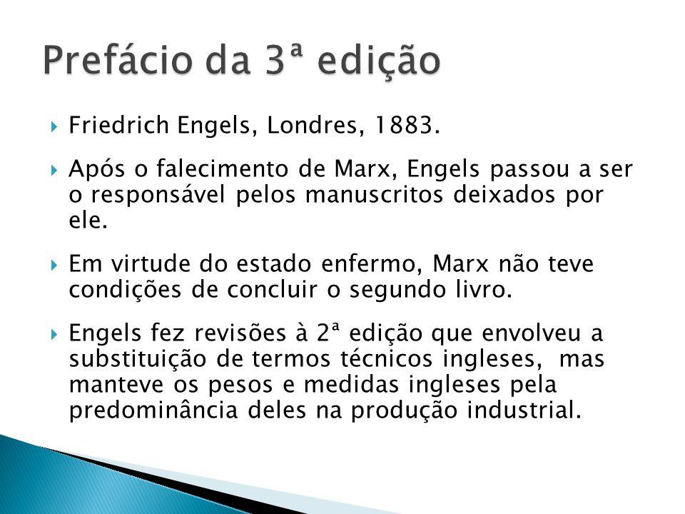 Friedrich Engels, Londres, 1883. Após o falecimento de Marx, Engels passou a ser o responsável pelos manuscritos deixados por ele. Em virtude do estad