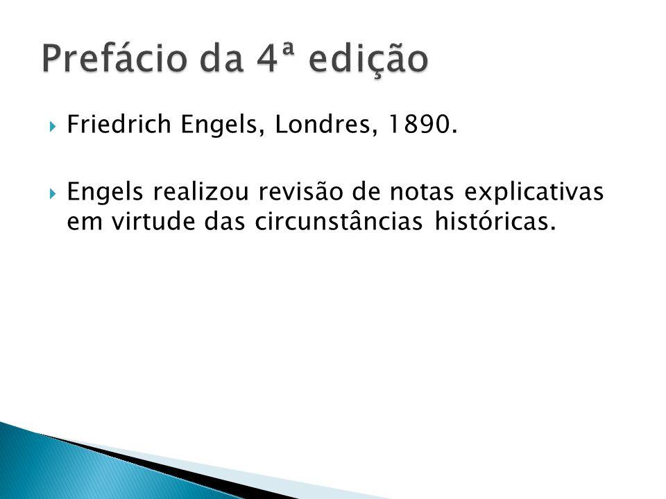 Friedrich Engels, Londres, 1890. Engels realizou revisão de notas explicativas em virtude das circunstâncias históricas.