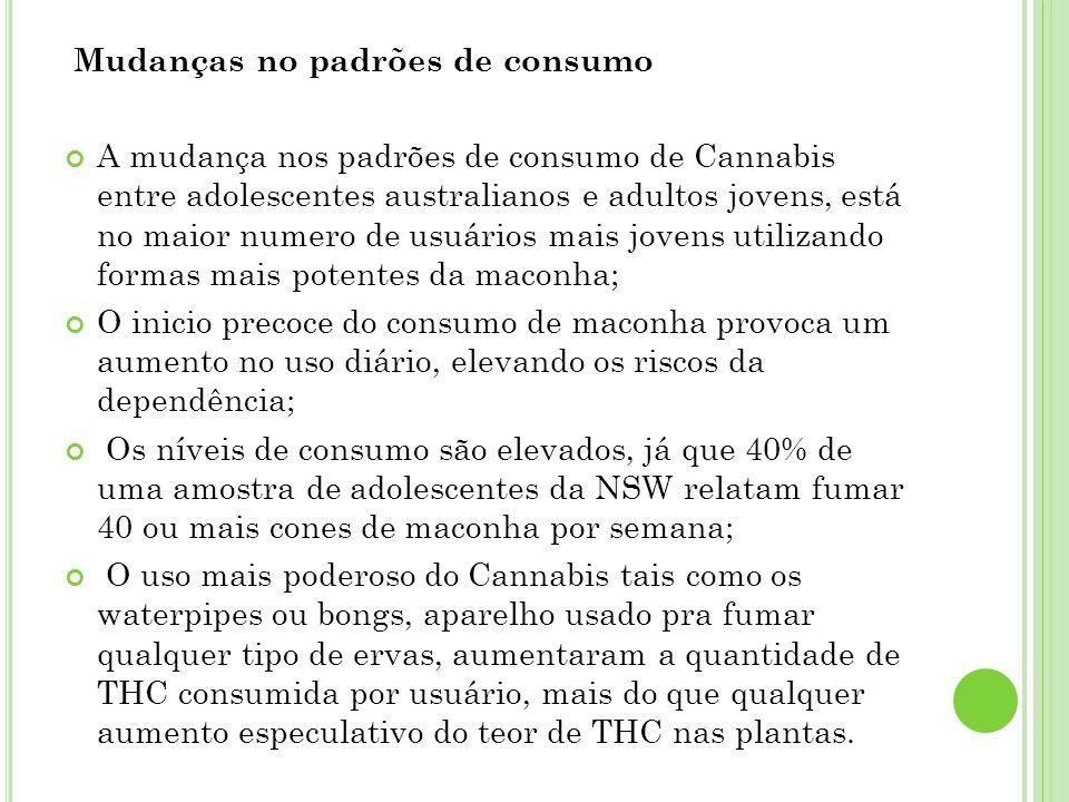 Mudanças no padrões de consumo A mudança nos padrões de consumo de Cannabis entre adolescentes australianos e adultos jovens, está no maior numero de