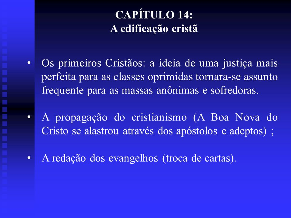 CAPÍTULO 15: A evolução do Cristianismo PENOSOS COMPROMISSOS ROMANOS; CULPAS E RESGATES DOLOROSOS DO HOMEM ESPIRITUAL; OS MÁRTIRES; OS APOLOGISTAS (OPOSITORES DA DOUTRINA CRISTÃ);