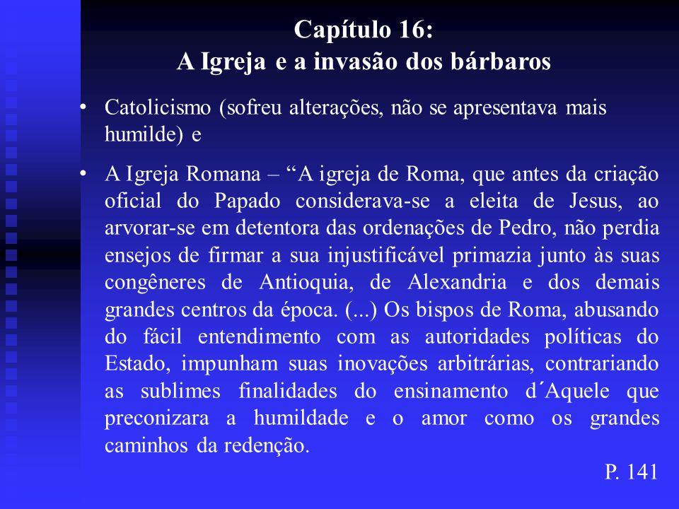 Capítulo 17, 18, 19, 20, 21 E 22: Evolução do Cristianismo ao longo da história