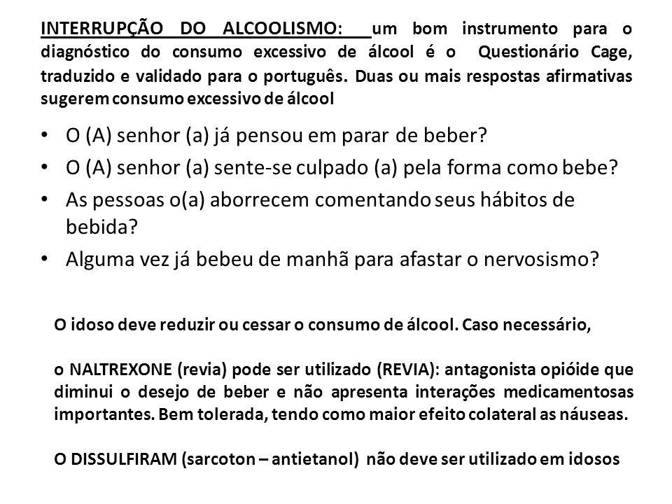 INTERRUPÇÃO DO ALCOOLISMO : um bom instrumento para o diagnóstico do consumo excessivo de álcool é o Questionário Cage, traduzido e validado para o po