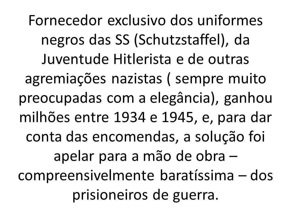 Fornecedor exclusivo dos uniformes negros das SS (Schutzstaffel), da Juventude Hitlerista e de outras agremiações nazistas ( sempre muito preocupadas