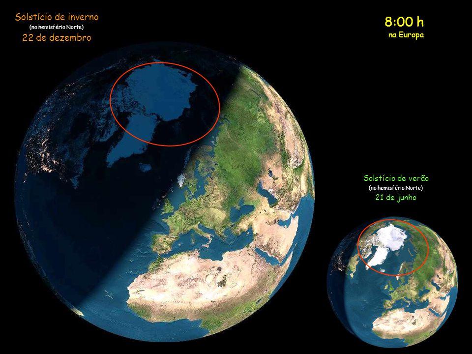 7:00 h na Europa Solstício de inverno (no hemisfério Norte) 22 de dezembro Solstício de verão (no hemisfério Norte) 21 de junho