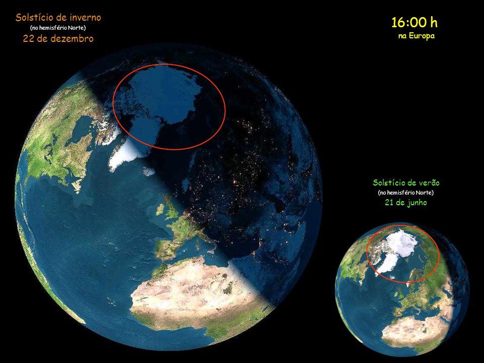15:00 h na Europa Solstício de inverno (no hemisfério Norte) 22 de dezembro Solstício de verão (no hemisfério Norte) 21 de junho