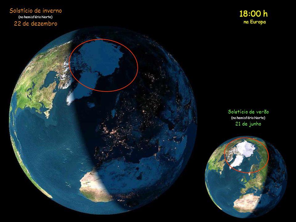 17:00 h na Europa Solstício de inverno (no hemisfério Norte) 22 de dezembro Solstício de verão (no hemisfério Norte) 21 de junho