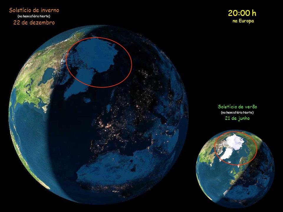 19:00 h na Europa Solstício de inverno (no hemisfério Norte) 22 de dezembro Solstício de verão (no hemisfério Norte) 21 de junho