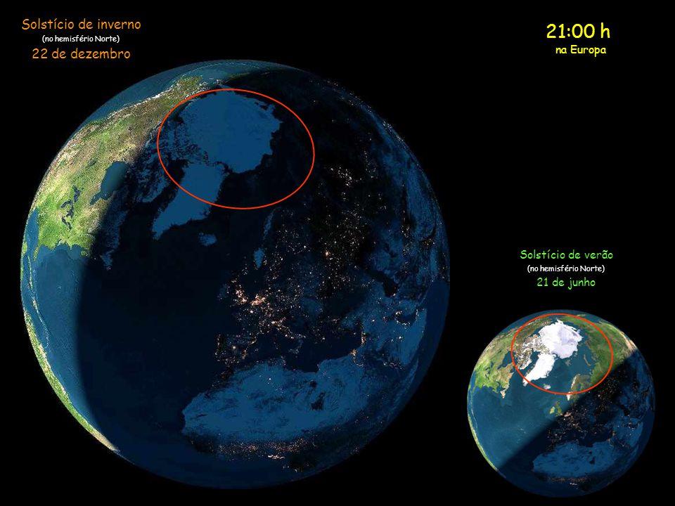 20:00 h na Europa Solstício de inverno (no hemisfério Norte) 22 de dezembro Solstício de verão (no hemisfério Norte) 21 de junho
