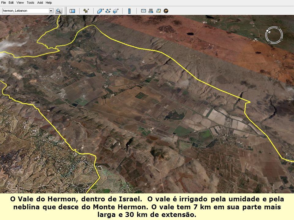 O Vale do Hermon, dentro de Israel.