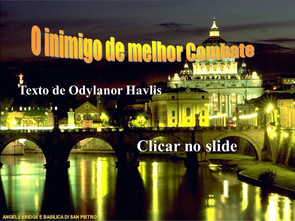 Texto de Odylanor Havlis Clicar no slide