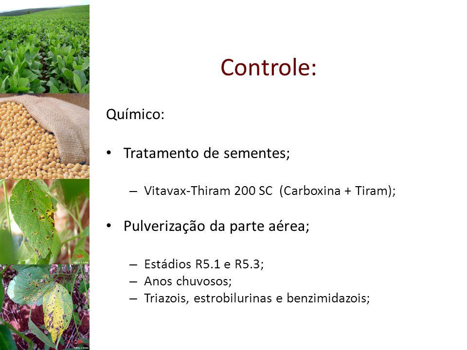 Químico: Tratamento de sementes; – Vitavax-Thiram 200 SC (Carboxina + Tiram); Pulverização da parte aérea; – Estádios R5.1 e R5.3; – Anos chuvosos; – Triazois, estrobilurinas e benzimidazois; Controle: