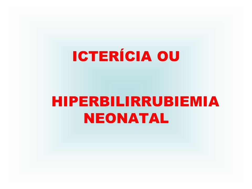 ICTERÍCIA OU HIPERBILIRRUBINEMIA NEONATAL Conceito Coloração amarelada da pele mucosa da boca e esclerótica determinada pelo acúmulo de um pigmento chamado bilirrubina.