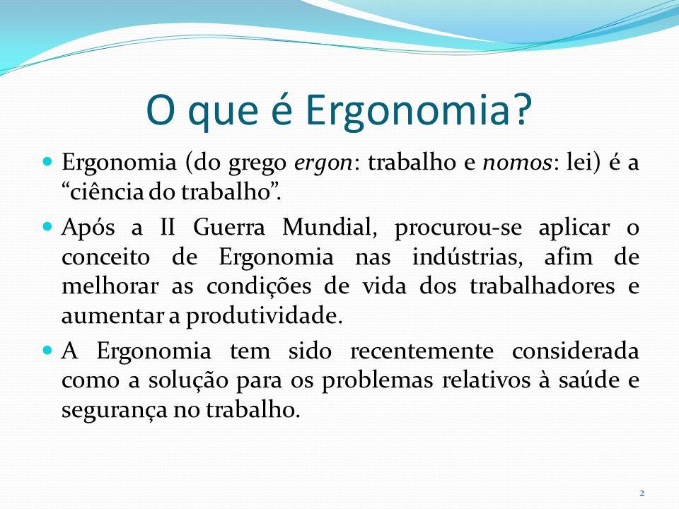 O que é Ergonomia? Ergonomia (do grego ergon: trabalho e nomos: lei) é a ciência do trabalho. Após a II Guerra Mundial, procurou-se aplicar o conceito