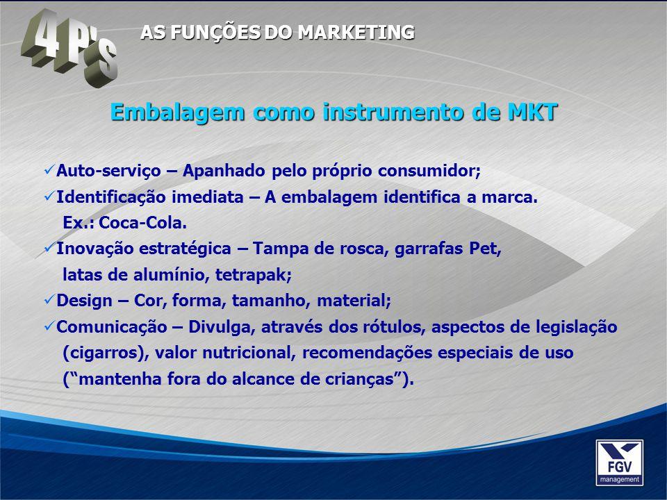 Auto-serviço – Apanhado pelo próprio consumidor; Identificação imediata – A embalagem identifica a marca. Ex.: Coca-Cola. Inovação estratégica – Tampa