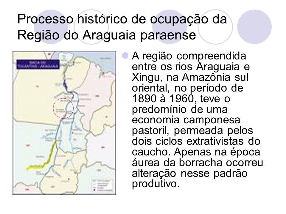 Processo histórico de ocupação da Região do Araguaia paraense A região compreendida entre os rios Araguaia e Xingu, na Amazônia sul oriental, no período de 1890 à 1960, teve o predomínio de uma economia camponesa pastoril, permeada pelos dois ciclos extrativistas do caucho.