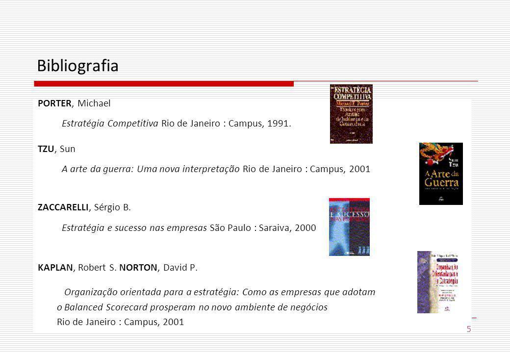 PORTER, Michael Estratégia Competitiva Rio de Janeiro : Campus, 1991.