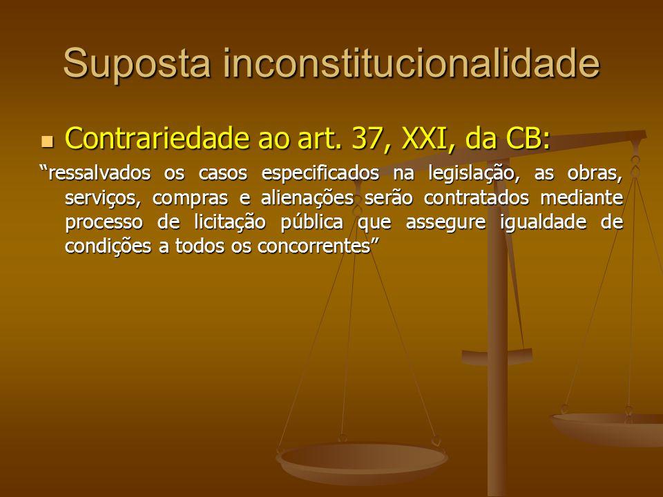 Suposta inconstitucionalidade Contrariedade ao art. 37, XXI, da CB: Contrariedade ao art. 37, XXI, da CB: ressalvados os casos especificados na legisl