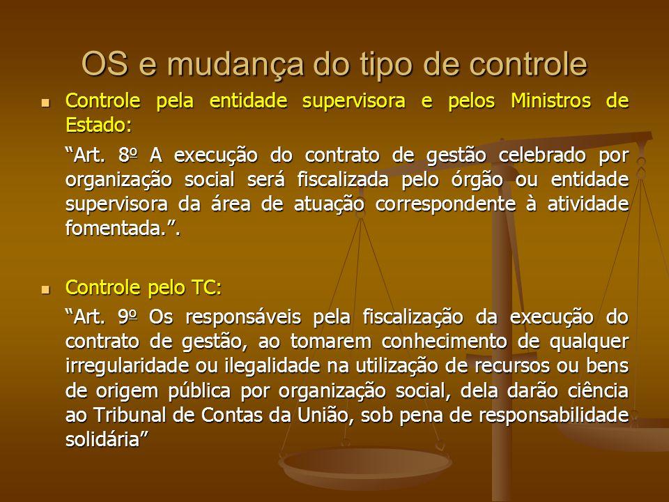 OS e mudança do tipo de controle Controle pela entidade supervisora e pelos Ministros de Estado: Controle pela entidade supervisora e pelos Ministros