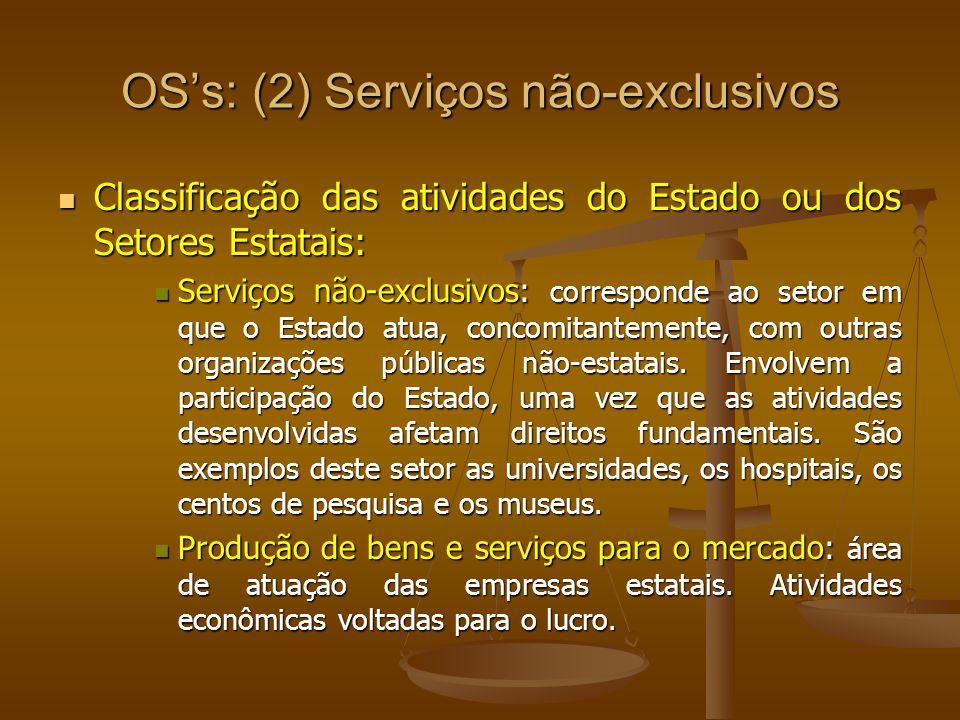 OSs: (2) Serviços não-exclusivos Classificação das atividades do Estado ou dos Setores Estatais: Classificação das atividades do Estado ou dos Setores