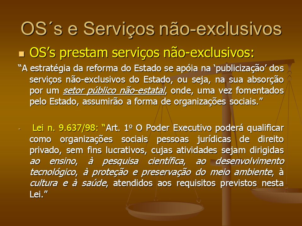 OS´s e Serviços não-exclusivos OSs prestam serviços não-exclusivos: OSs prestam serviços não-exclusivos: A estratégia da reforma do Estado se apóia na