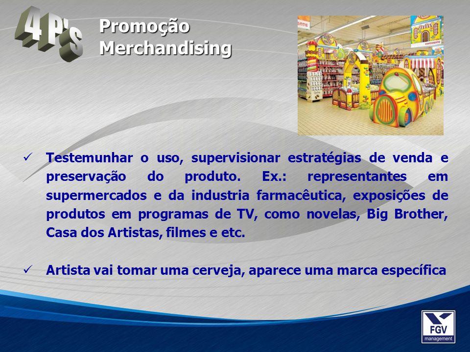 Testemunhar o uso, supervisionar estratégias de venda e preservação do produto. Ex.: representantes em supermercados e da industria farmacêutica, expo